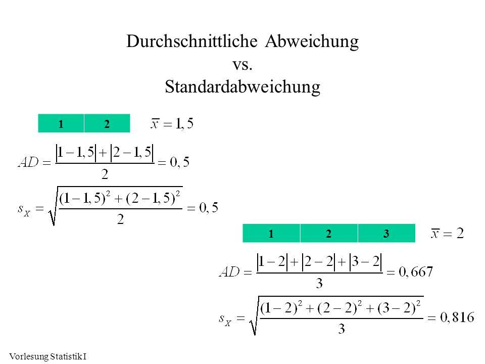 Durchschnittliche Abweichung vs. Standardabweichung 12 Vorlesung Statistik I 123