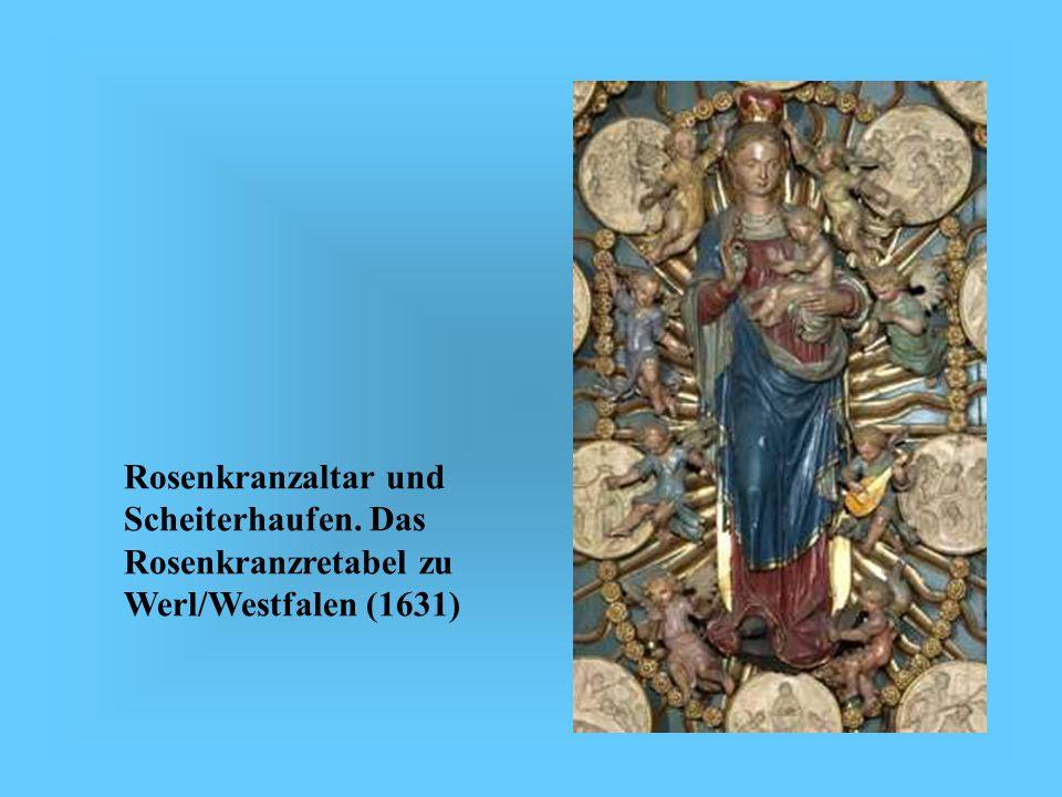 Rosenkranzaltar und Scheiterhaufen. Das Rosenkranzretabel zu Werl/Westfalen (1631)