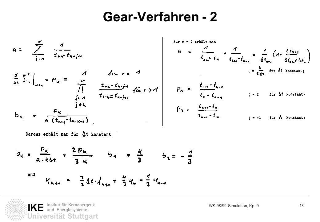WS 98/99 Simulation, Kp. 9 13 Universität Stuttgart IKE Institut für Kernenergetik und Energiesysteme Gear-Verfahren - 2