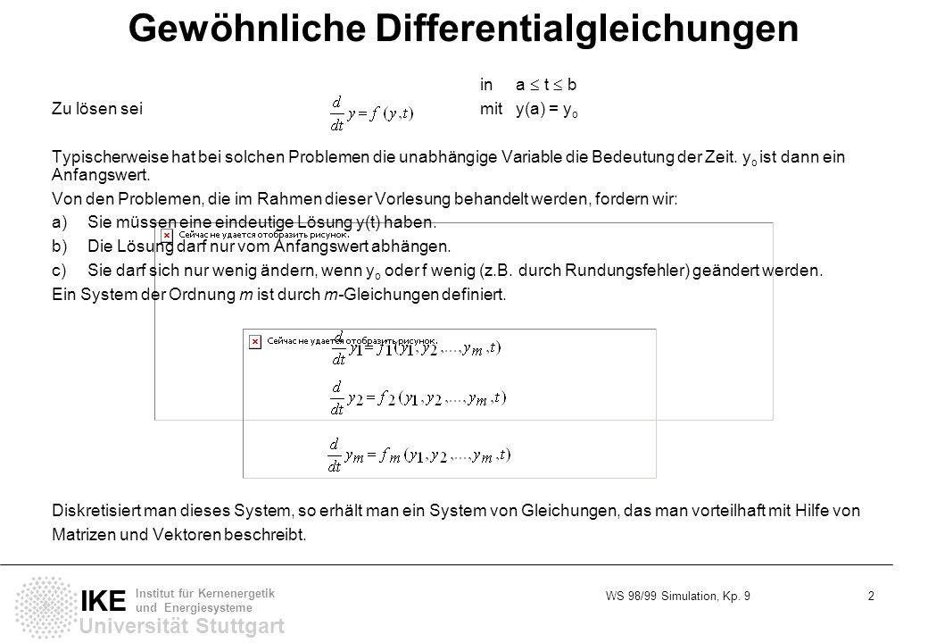 WS 98/99 Simulation, Kp. 9 2 Universität Stuttgart IKE Institut für Kernenergetik und Energiesysteme Gewöhnliche Differentialgleichungen in a t b Zu l