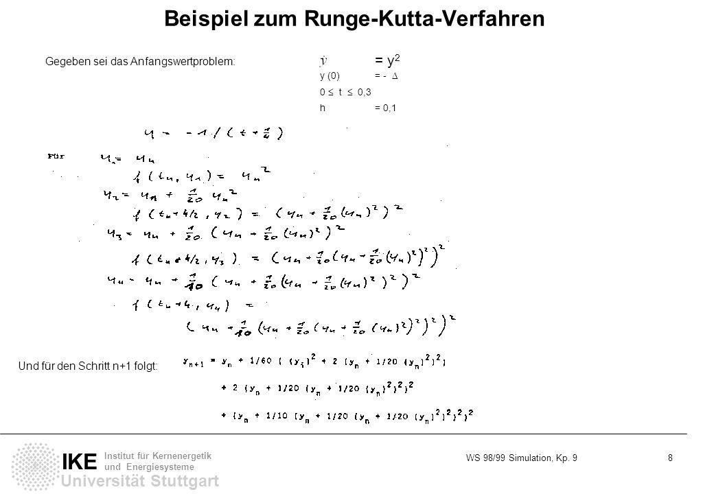 WS 98/99 Simulation, Kp. 9 8 Universität Stuttgart IKE Institut für Kernenergetik und Energiesysteme Beispiel zum Runge-Kutta-Verfahren Gegeben sei da