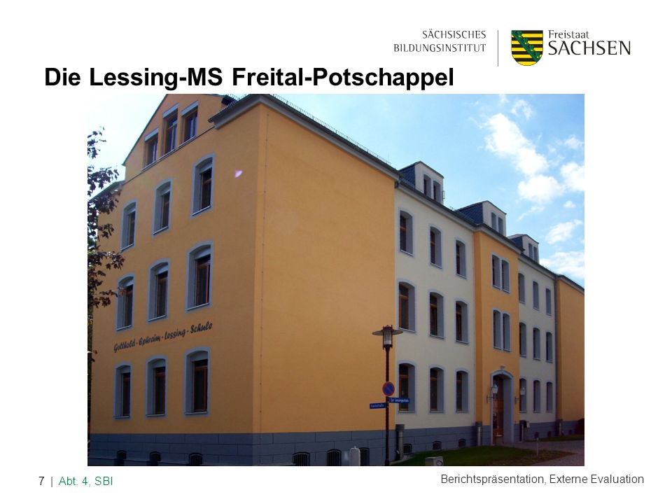 Berichtspräsentation, Externe Evaluation | Abt. 4, SBI7 Die Lessing-MS Freital-Potschappel