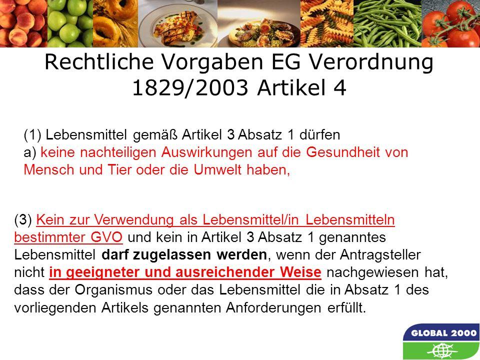 13 Rechtliche Vorgaben EG Verordnung 1829/2003 Artikel 4 Article 4 (1) Lebensmittel gemäß Artikel 3 Absatz 1 dürfen a) keine nachteiligen Auswirkungen