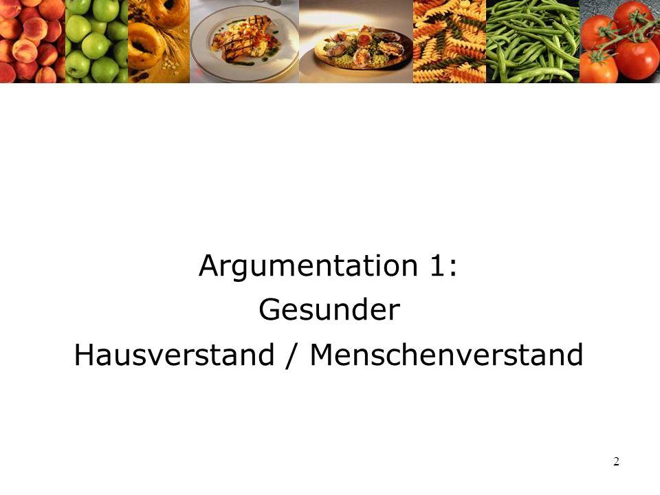 2 Argumentation 1: Gesunder Hausverstand / Menschenverstand