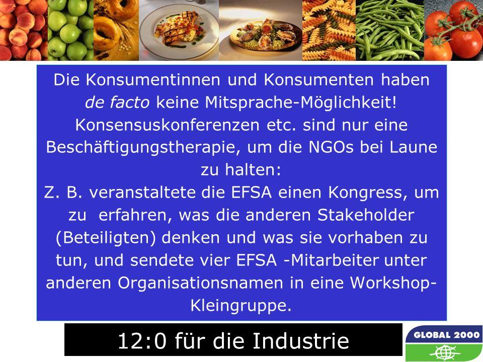 71 Die Konsumentinnen und Konsumenten haben de facto keine Mitsprache-Möglichkeit! Konsensuskonferenzen etc. sind nur eine Beschäftigungstherapie, um