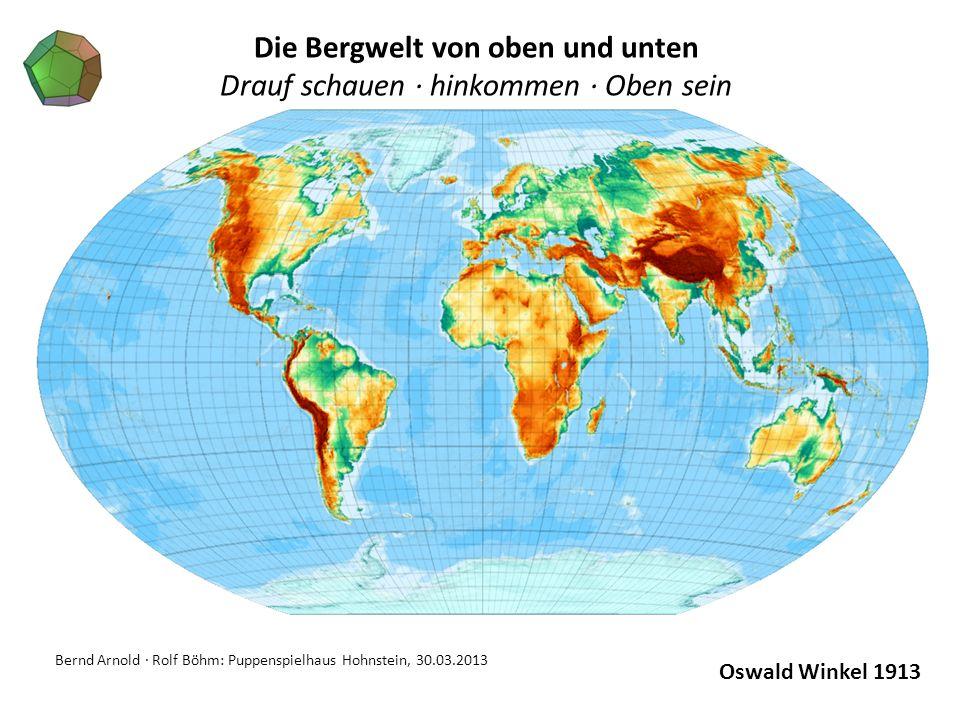Bernd Arnold · Rolf Böhm: Puppenspielhaus Hohnstein, 30.03.2013 Oswald Winkel 1913 Die Bergwelt von oben und unten Drauf schauen · hinkommen · Oben se