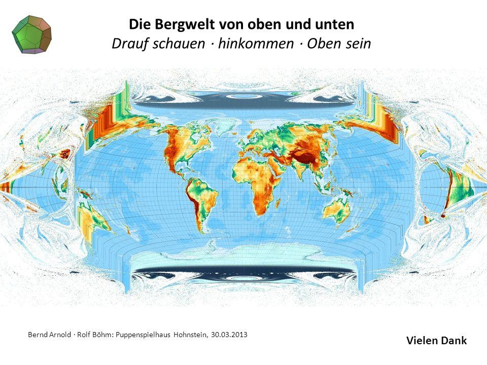 Bernd Arnold · Rolf Böhm: Puppenspielhaus Hohnstein, 30.03.2013 Die Bergwelt von oben und unten Drauf schauen · hinkommen · Oben sein Vielen Dank