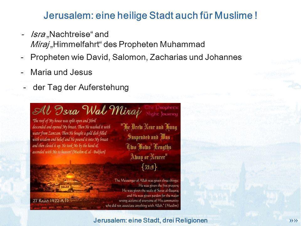 Jerusalem: eine Stadt, drei Religionen - Isra Nachtreise and Miraj Himmelfahrt des Propheten Muhammad - Propheten wie David, Salomon, Zacharias und Jo
