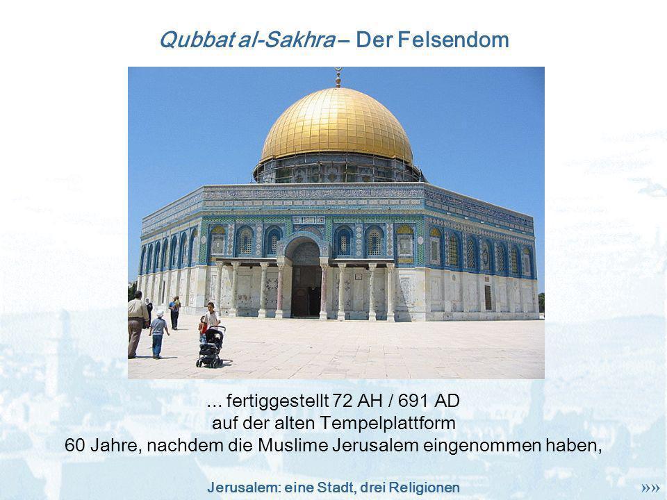 Jerusalem: eine Stadt, drei Religionen Qubbat al-Sakhra – Der Felsendom... fertiggestellt 72 AH / 691 AD auf der alten Tempelplattform 60 Jahre, nachd