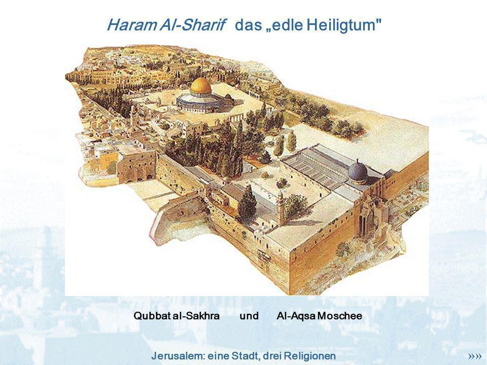 Jerusalem: eine Stadt, drei Religionen Haram Al-Sharif das edle Heiligtum