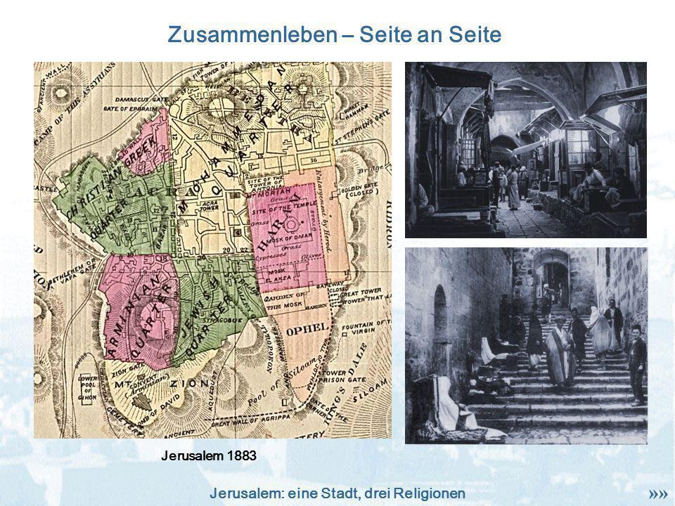 Jerusalem: eine Stadt, drei Religionen Zusammenleben – Seite an Seite Jerusalem 1883 »»