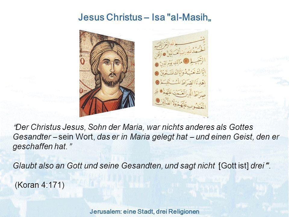 Jerusalem: eine Stadt, drei Religionen Jesus Christus – Isa