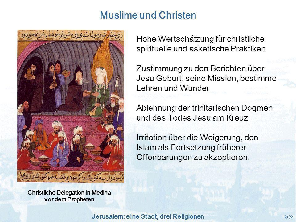 Jerusalem: eine Stadt, drei Religionen Muslime und Christen Hohe Wertschätzung für christliche spirituelle und asketische Praktiken Zustimmung zu den