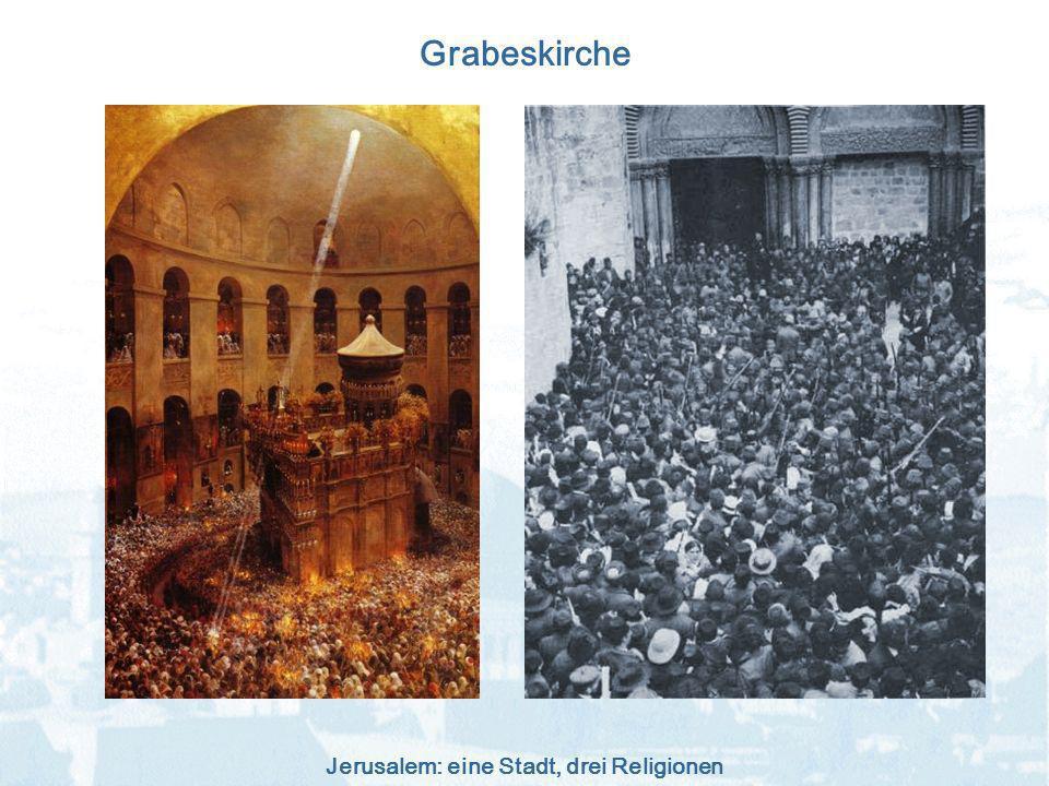 Jerusalem: eine Stadt, drei Religionen Grabeskirche