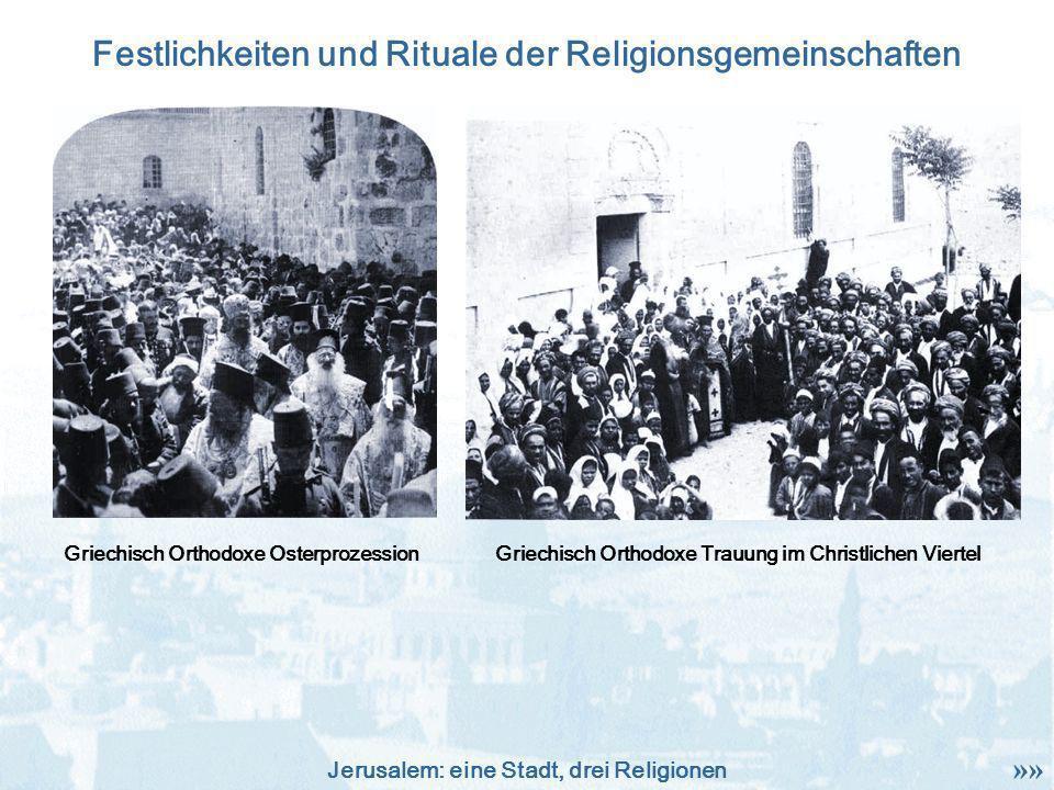 Jerusalem: eine Stadt, drei Religionen Festlichkeiten und Rituale der Religionsgemeinschaften Griechisch Orthodoxe OsterprozessionGriechisch Orthodoxe