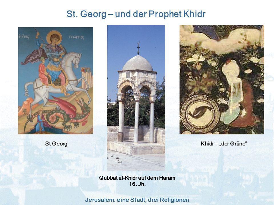 Jerusalem: eine Stadt, drei Religionen St. Georg – und der Prophet Khidr St GeorgKhidr – der Grüne
