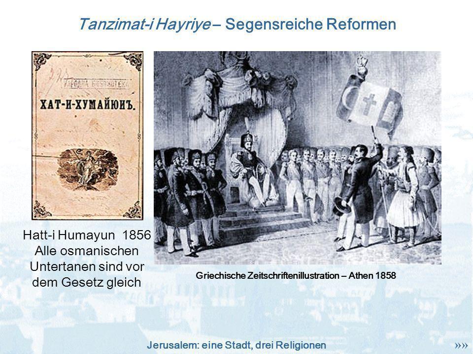 Jerusalem: eine Stadt, drei Religionen Tanzimat-i Hayriye – Segensreiche Reformen Griechische Zeitschriftenillustration – Athen 1858 Hatt-i Humayun 18