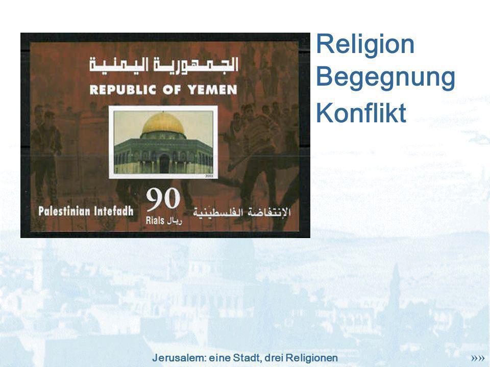 Jerusalem: eine Stadt, drei Religionen Konflikt Religion Begegnung »»