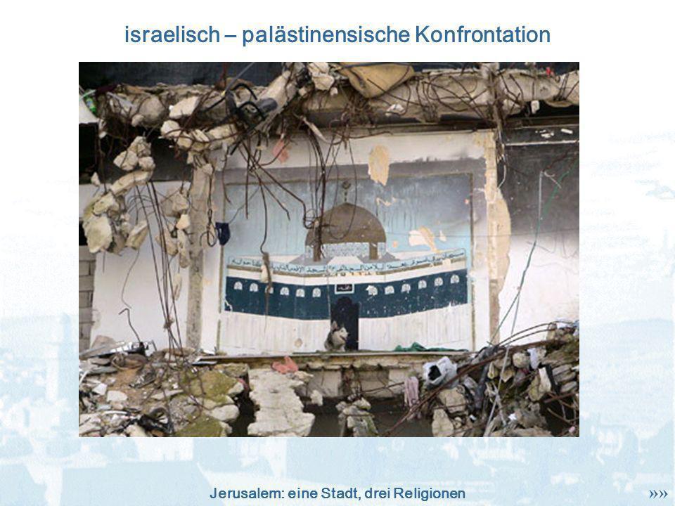 Jerusalem: eine Stadt, drei Religionen israelisch – palästinensische Konfrontation »»