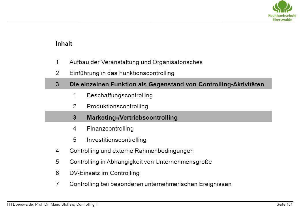 FH Eberswalde, Prof. Dr. Mario Stoffels, Controlling IISeite 101 Inhalt 1Aufbau der Veranstaltung und Organisatorisches 2Einführung in das Funktionsco