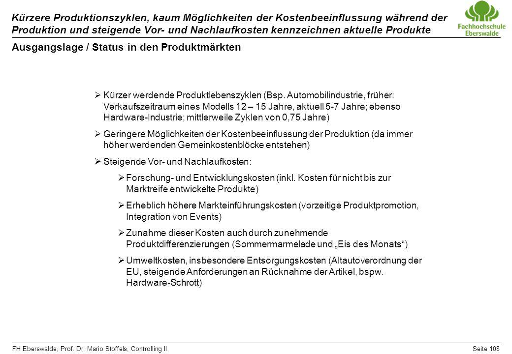 FH Eberswalde, Prof. Dr. Mario Stoffels, Controlling IISeite 108 Kürzere Produktionszyklen, kaum Möglichkeiten der Kostenbeeinflussung während der Pro