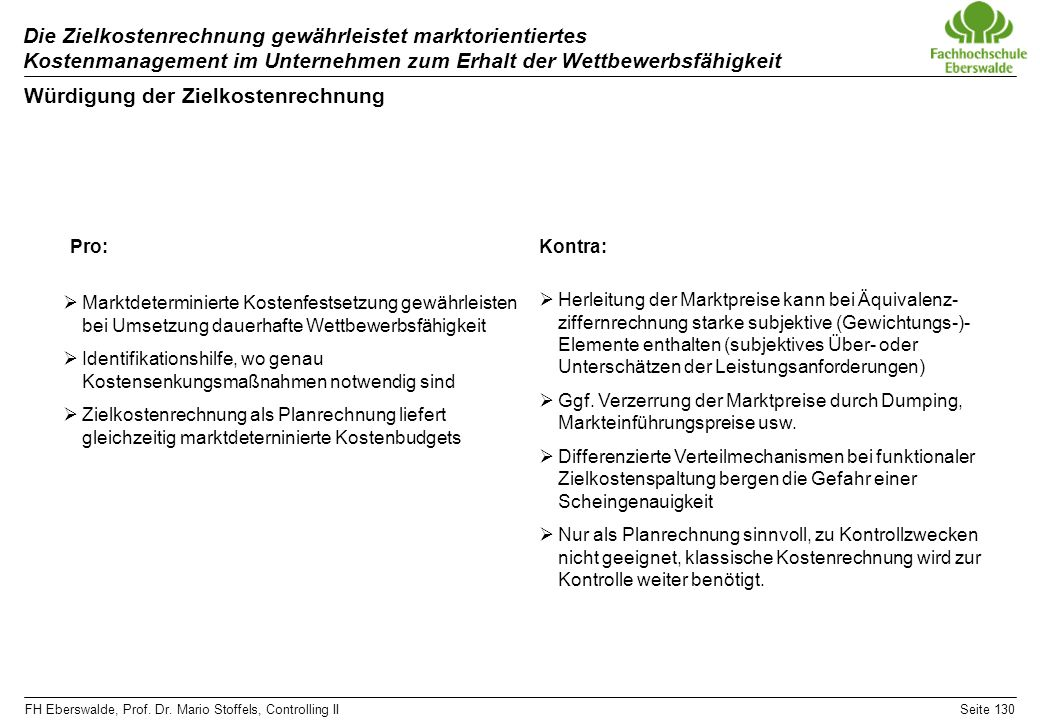 FH Eberswalde, Prof. Dr. Mario Stoffels, Controlling IISeite 130 Die Zielkostenrechnung gewährleistet marktorientiertes Kostenmanagement im Unternehme