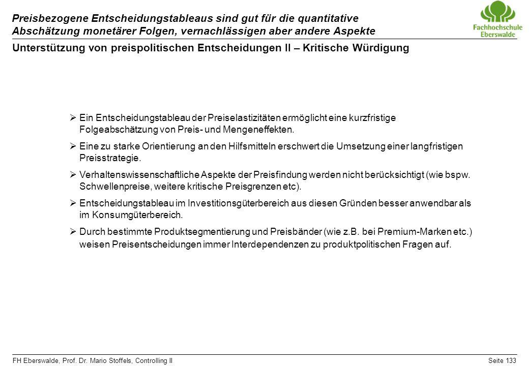FH Eberswalde, Prof. Dr. Mario Stoffels, Controlling IISeite 133 Preisbezogene Entscheidungstableaus sind gut für die quantitative Abschätzung monetär