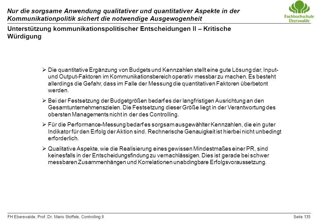 FH Eberswalde, Prof. Dr. Mario Stoffels, Controlling IISeite 135 Nur die sorgsame Anwendung qualitativer und quantitativer Aspekte in der Kommunikatio