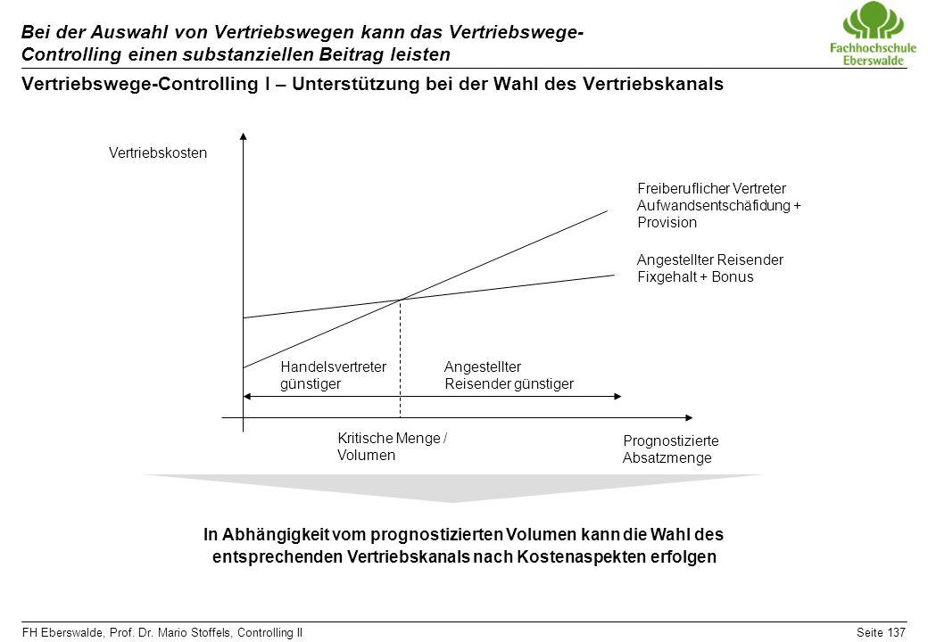 FH Eberswalde, Prof. Dr. Mario Stoffels, Controlling IISeite 137 Bei der Auswahl von Vertriebswegen kann das Vertriebswege- Controlling einen substanz