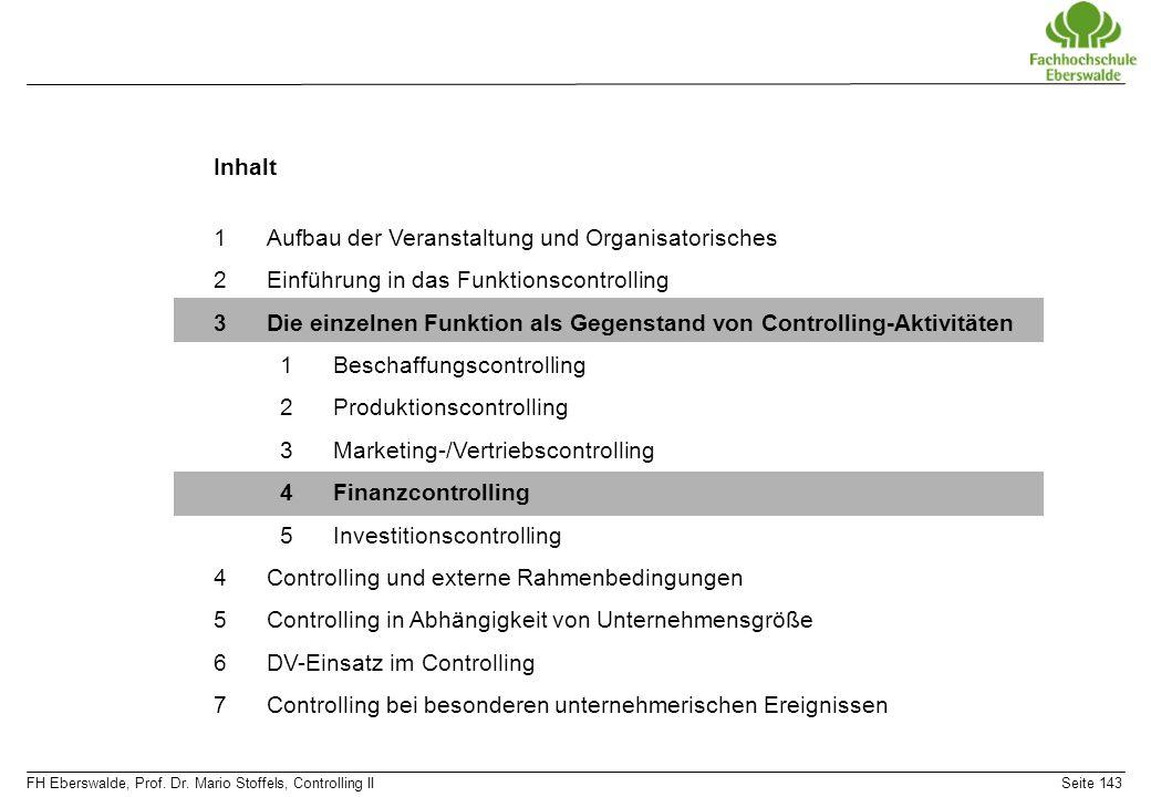FH Eberswalde, Prof. Dr. Mario Stoffels, Controlling IISeite 143 Inhalt 1Aufbau der Veranstaltung und Organisatorisches 2Einführung in das Funktionsco