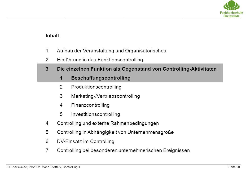 FH Eberswalde, Prof. Dr. Mario Stoffels, Controlling IISeite 20 Inhalt 1Aufbau der Veranstaltung und Organisatorisches 2Einführung in das Funktionscon