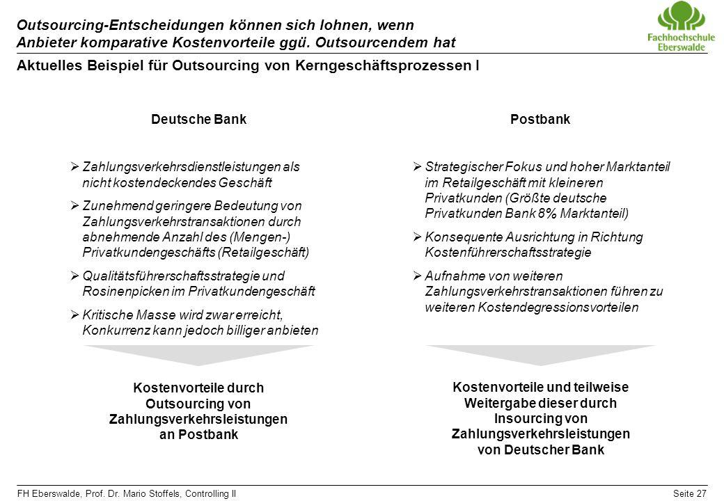 FH Eberswalde, Prof. Dr. Mario Stoffels, Controlling IISeite 27 Outsourcing-Entscheidungen können sich lohnen, wenn Anbieter komparative Kostenvorteil