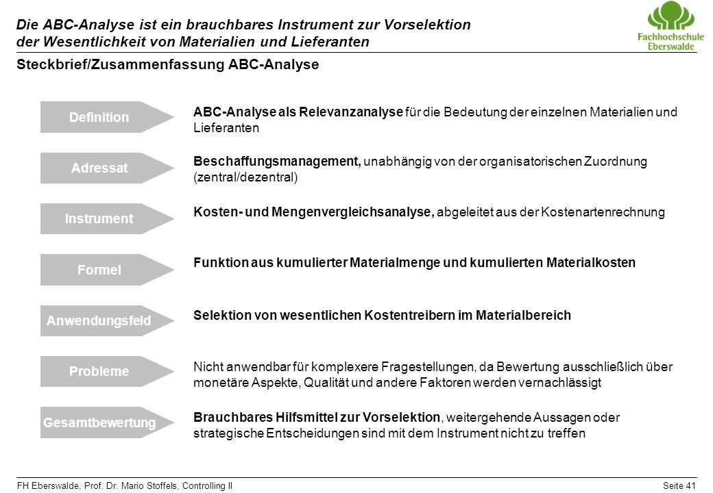 FH Eberswalde, Prof. Dr. Mario Stoffels, Controlling IISeite 41 Die ABC-Analyse ist ein brauchbares Instrument zur Vorselektion der Wesentlichkeit von
