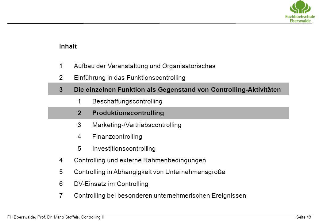 FH Eberswalde, Prof. Dr. Mario Stoffels, Controlling IISeite 49 Inhalt 1Aufbau der Veranstaltung und Organisatorisches 2Einführung in das Funktionscon