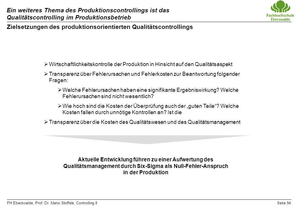 FH Eberswalde, Prof. Dr. Mario Stoffels, Controlling IISeite 94 Ein weiteres Thema des Produktionscontrollings ist das Qualitätscontrolling im Produkt