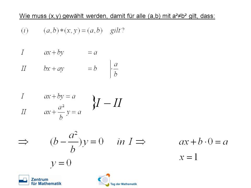 Wie muss (x,y) gewählt werden, damit für alle (a,b) mit a²b² gilt, dass: