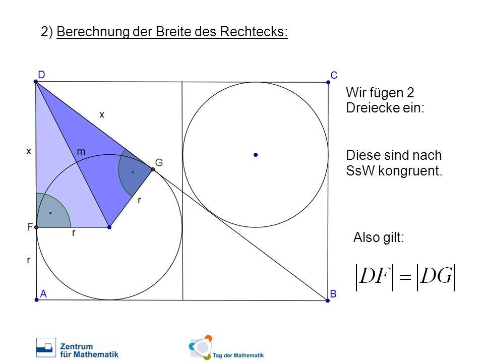 2) Berechnung der Breite des Rechtecks: Wir fügen 2 Dreiecke ein: Diese sind nach SsW kongruent. Also gilt:
