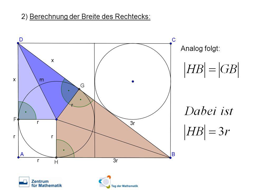 2) Berechnung der Breite des Rechtecks: Analog folgt: