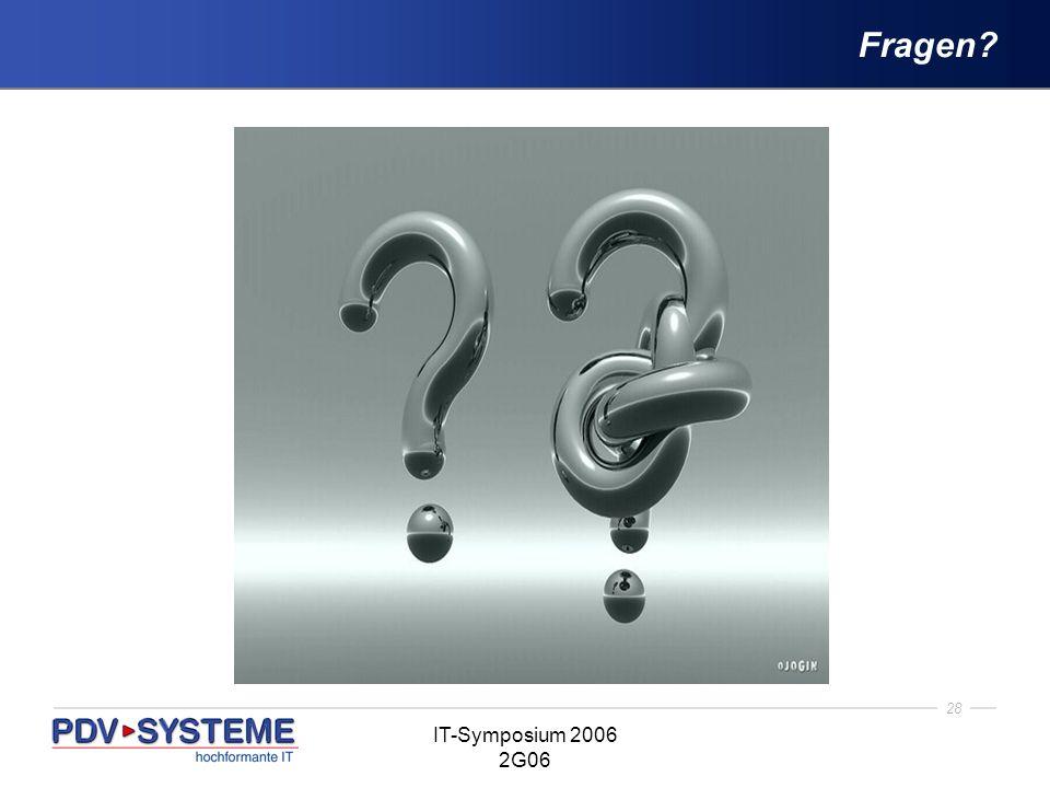 28 IT-Symposium 2006 2G06 Fragen?