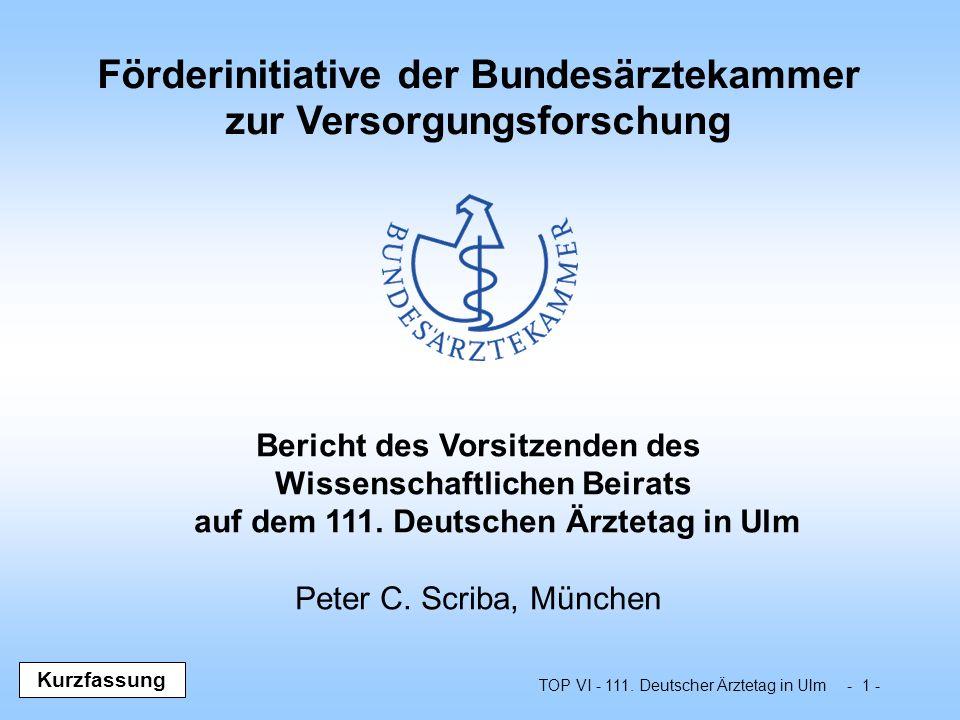 TOP VI - 111. Deutscher Ärztetag in Ulm - 1 - Bericht des Vorsitzenden des Wissenschaftlichen Beirats auf dem 111. Deutschen Ärztetag in Ulm Peter C.