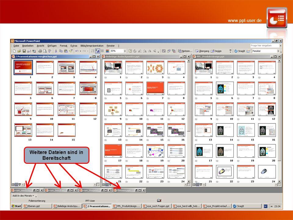 www.ppt-user.de Weitere Dateien sind in Bereitschaft