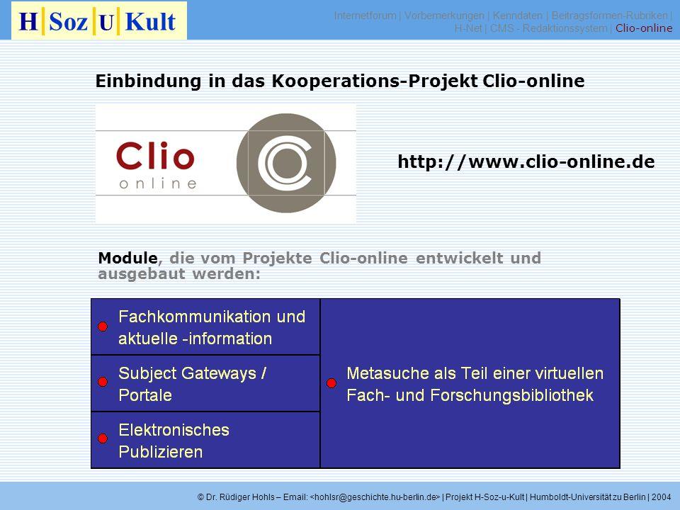 Module, die vom Projekte Clio-online entwickelt und ausgebaut werden: H Soz U Kult © Dr. Rüdiger Hohls – Email: | Projekt H-Soz-u-Kult | Humboldt-Univ