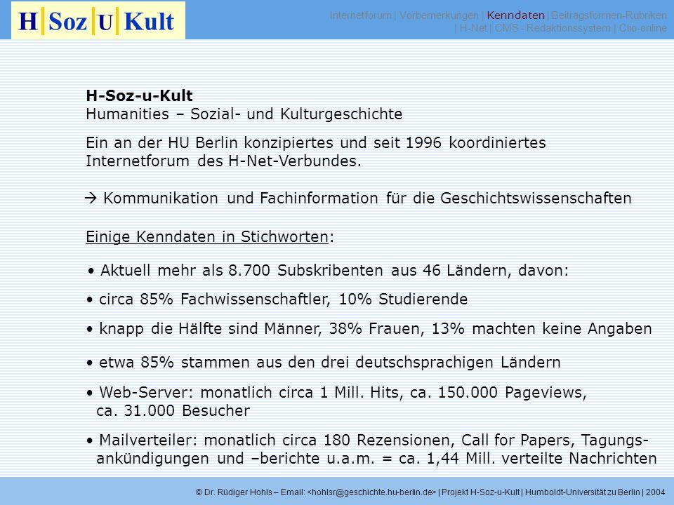 H-Soz-u-Kult Humanities – Sozial- und Kulturgeschichte H Soz U Kult Ein an der HU Berlin konzipiertes und seit 1996 koordiniertes Internetforum des H-