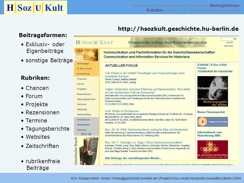 Rubriken: H Soz U Kult Beitragsformen: Exklusiv- oder Eigenbeiträge sonstige Beiträge Chancen Forum Projekte Rezensionen Termine Tagungsberichte Websi