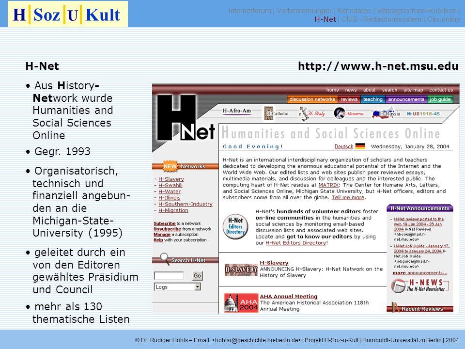 H-Net H Soz U Kult Aus History- Network wurde Humanities and Social Sciences Online Gegr. 1993 Organisatorisch, technisch und finanziell angebun- den