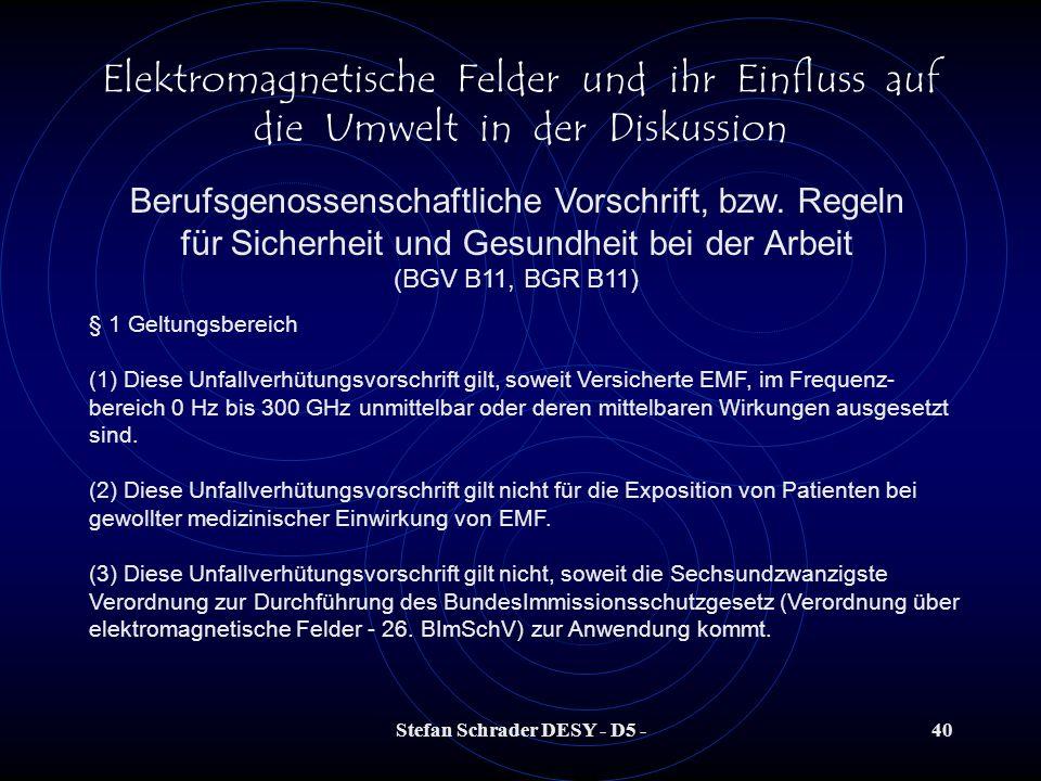 Stefan Schrader DESY - D5 -39 Elektromagnetische Felder und ihr Einfluss auf die Umwelt in der Diskussion 26. Bundes-Immissionsschutz-Verordnung (26.