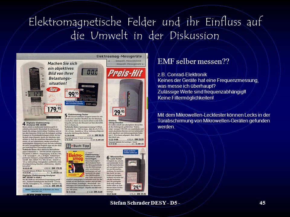 Stefan Schrader DESY - D5 -44 Elektromagnetische Felder und ihr Einfluss auf die Umwelt in der Diskussion