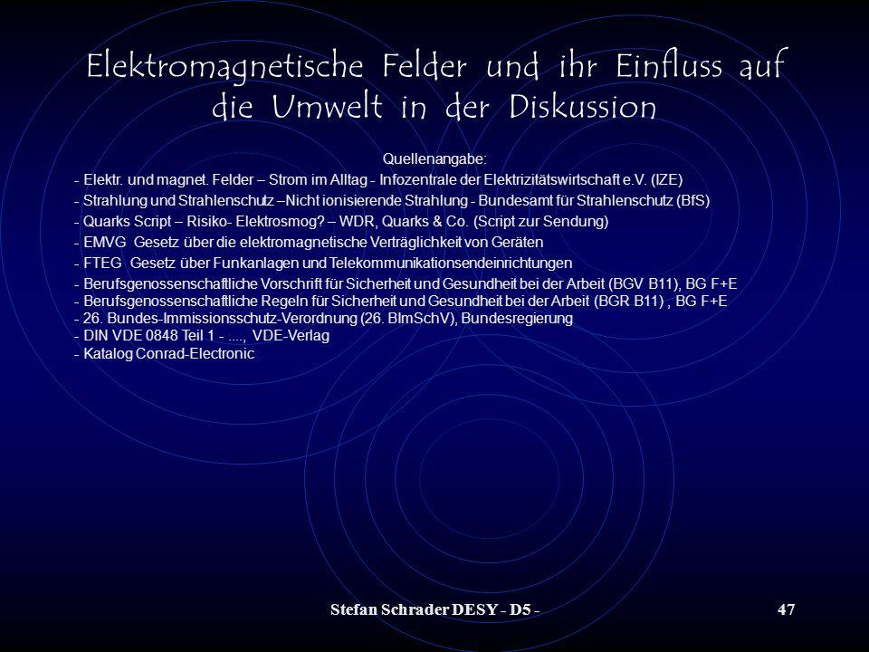 Stefan Schrader DESY - D5 -46 Elektromagnetische Felder und ihr Einfluss auf die Umwelt in der Diskussion Isotrope Messgeräte professionelle kalibrier