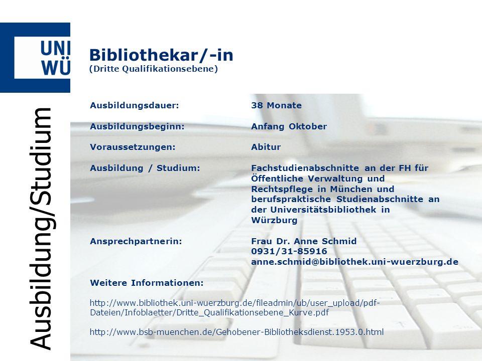 Bibliothekar/-in (Dritte Qualifikationsebene) Ausbildungsdauer:38 Monate Ausbildungsbeginn:Anfang Oktober Voraussetzungen:Abitur Ausbildung / Studium: