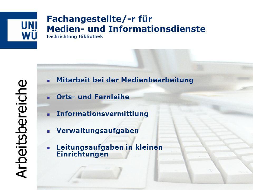 Fachangestellte/-r für Medien- und Informationsdienste Fachrichtung Bibliothek Mitarbeit bei der Medienbearbeitung Orts- und Fernleihe Informationsver